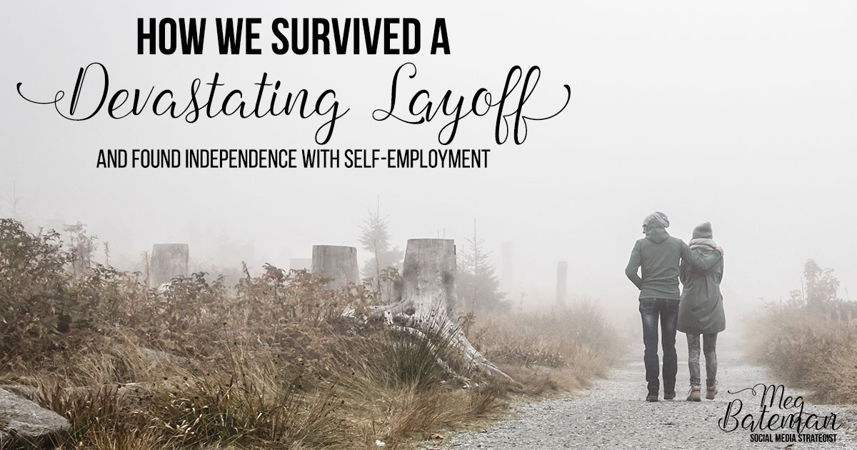 How We Survived a Devastating Layoff – and You Can Too!