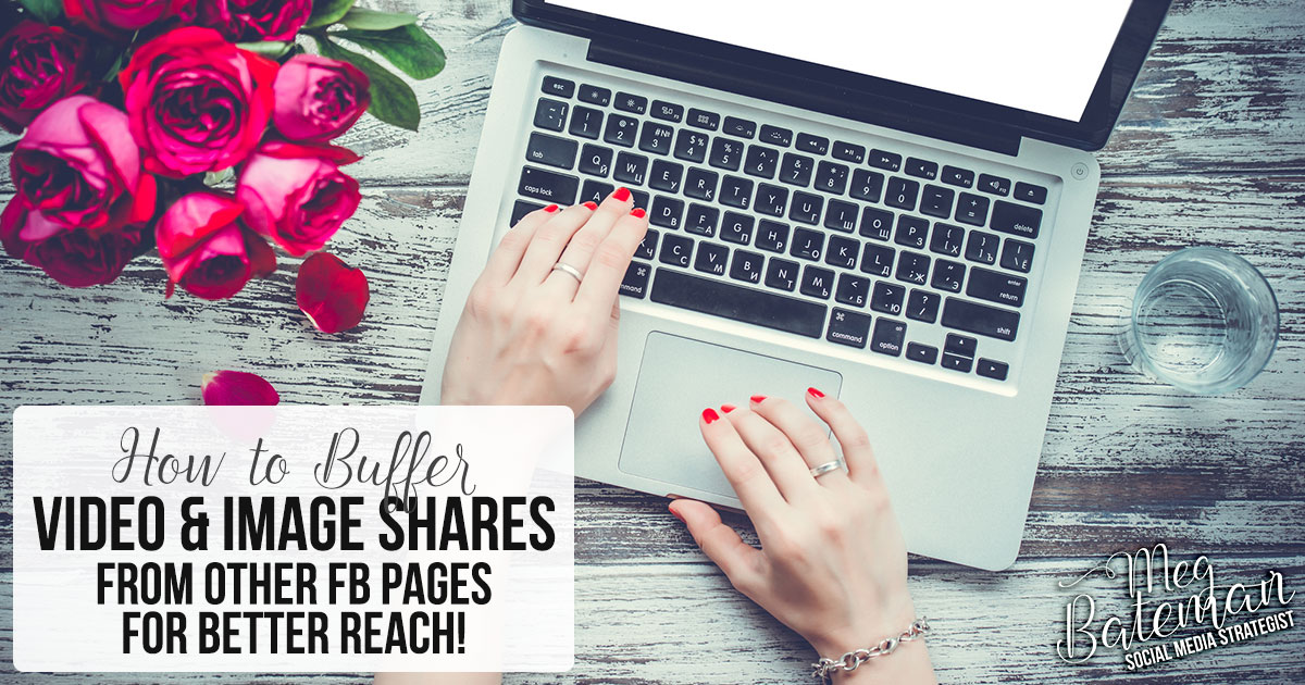 How to Buffer Video & Image Shares from Other Facebook Pages